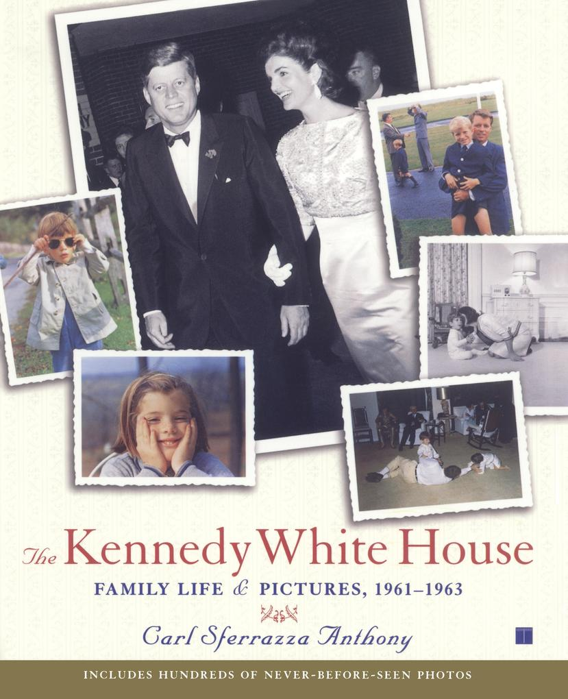 The Kennedy White House: Family Life and Pictures, 1961-1963 als Taschenbuch