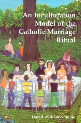 An Inculturation Model of the Catholic Marriage Ritual als Taschenbuch