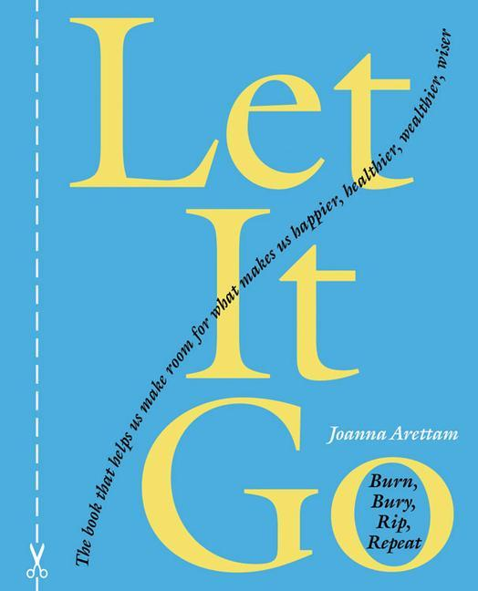 Let It Go: Burn, Bury, Rip, Repeat als Buch