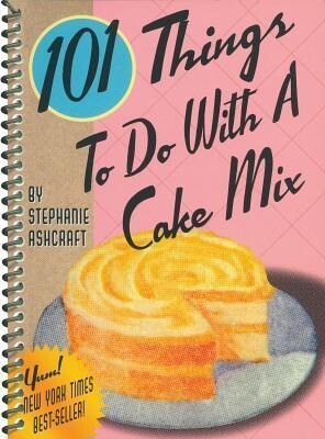 101 Things to Do with a Cake Mix als Taschenbuch