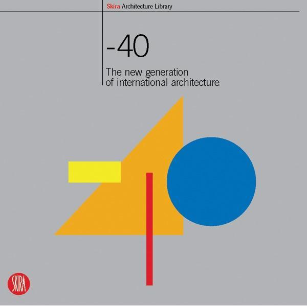Under 40: Contemporary Young Architects als Taschenbuch