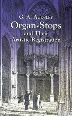 Organ-Stops and Their Artistic Registration als Taschenbuch