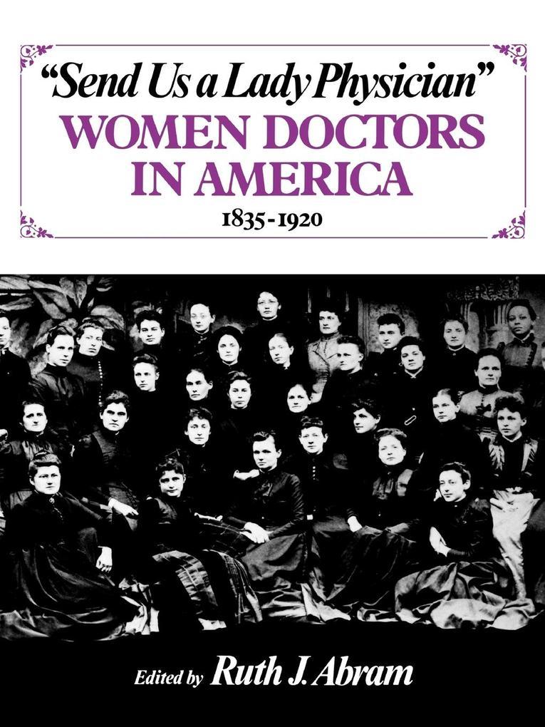 Send Us a Lady Physician: Women Doctors in America, 1835-1920 als Taschenbuch