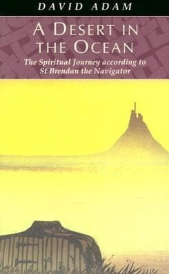 A Desert in the Ocean: The Spiritual Journey According to St. Brendan the Navigator als Taschenbuch