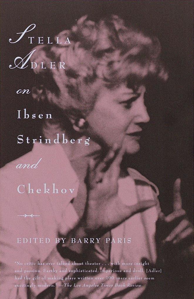 Stella Adler on Ibsen, Strindberg, and Chekhov als Taschenbuch