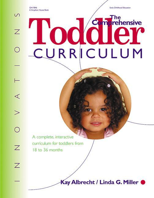 The Comprehensive Toddler Curriculm: A Complete, Interactive Curriculum for Toddlers from 18 to 36 Months als Taschenbuch