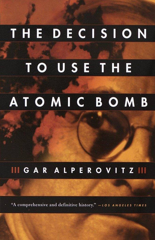 The Decision to Use the Atomic Bomb als Taschenbuch