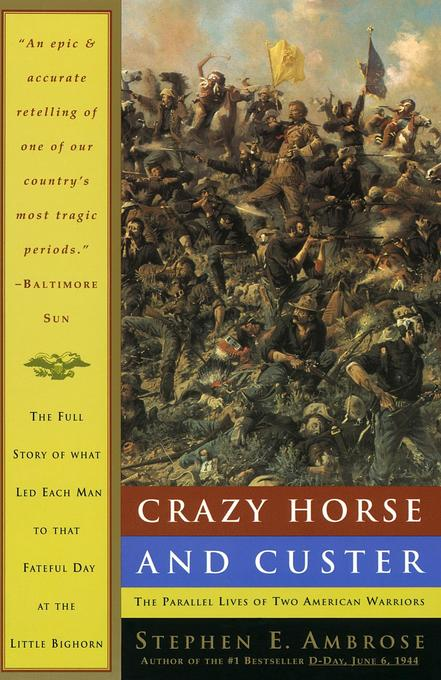 Crazy Horse and Custer: The Parallel Lives of Two American Warriors als Taschenbuch