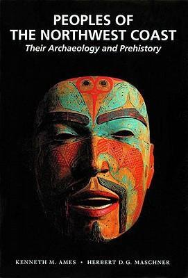 Peoples of the Northwest Coast: Their Archaeology and Prehistory als Taschenbuch