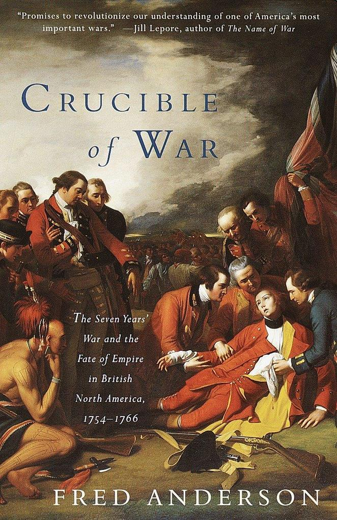 Crucible of War: The Seven Years' War and the Fate of Empire in British North America, 1754-1766 als Taschenbuch