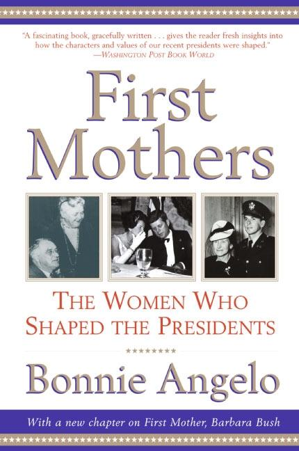 First Mothers: The Women Who Shaped the Presidents als Taschenbuch
