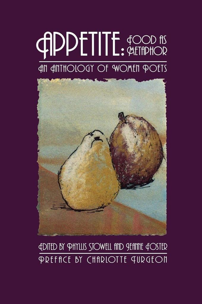 Appetite: Food as Metaphor: An Anthology of Women Poets als Taschenbuch