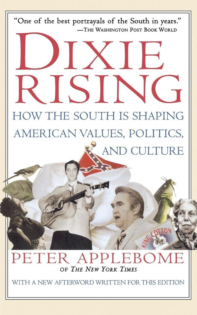 Dixie Rising: How the South Is Shaping American Values, Politics, and Culture als Taschenbuch