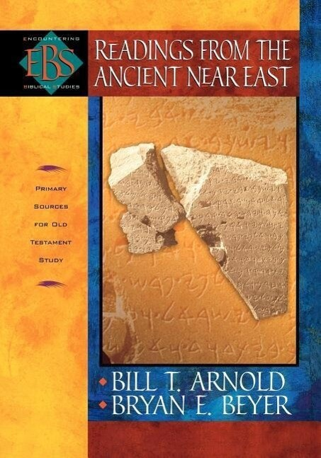 Readings from the Ancient Near East: Primary Sources for Old Testament Study als Taschenbuch