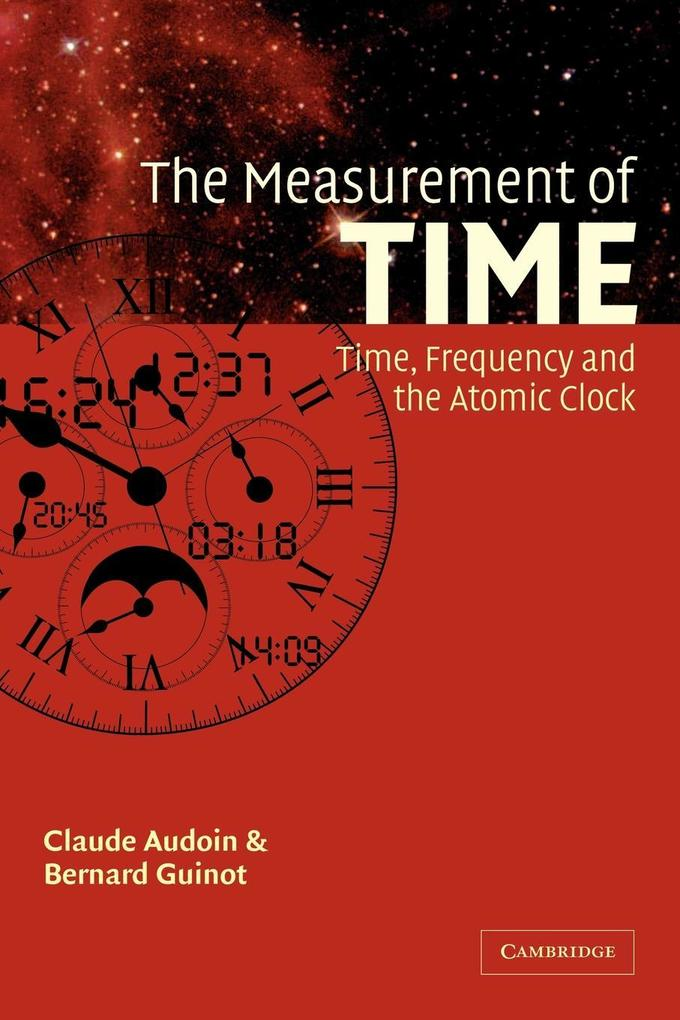 The Measurement of Time: Time, Frequency and the Atomic Clock als Buch