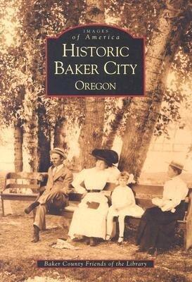 Historic Baker City, Oregon als Taschenbuch