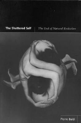 The Shattered Self: The End of Natural Evolution als Taschenbuch