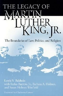 Legacy of Martin Luther King, Jr.: The Boundaries of Law, Politics, and Religion als Taschenbuch