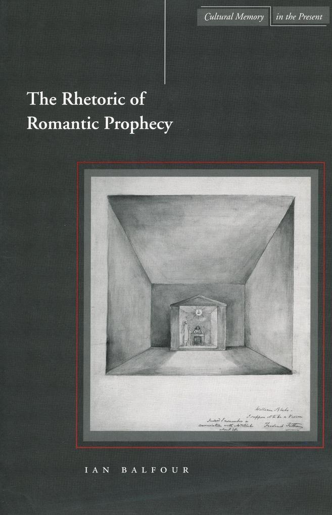 The Rhetoric of Romantic Prophecy als Taschenbuch