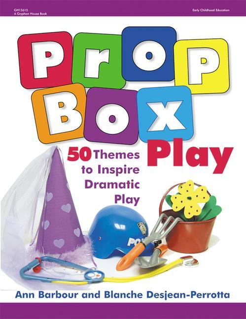 Prop Box Play: 50 Themes to Inspire Dramatic Play als Taschenbuch