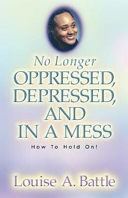 No Longer Oppressed, Depressed, and in a Mess! als Taschenbuch