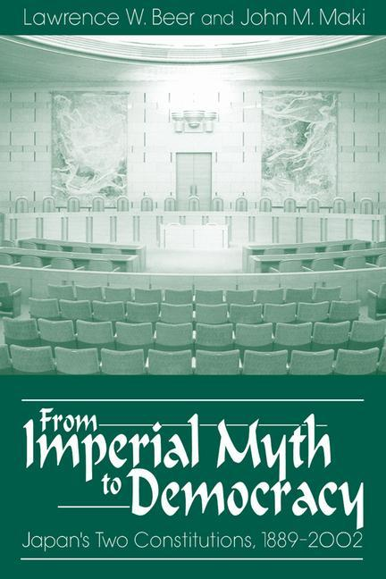 From Imperial Myth to Democracy: Japan's Two Constitutions, 1889-2002 als Taschenbuch