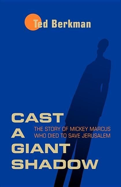Cast a Giant Shadow: The Story of Mickey Marcus Who Died to Save Jerusalem als Taschenbuch