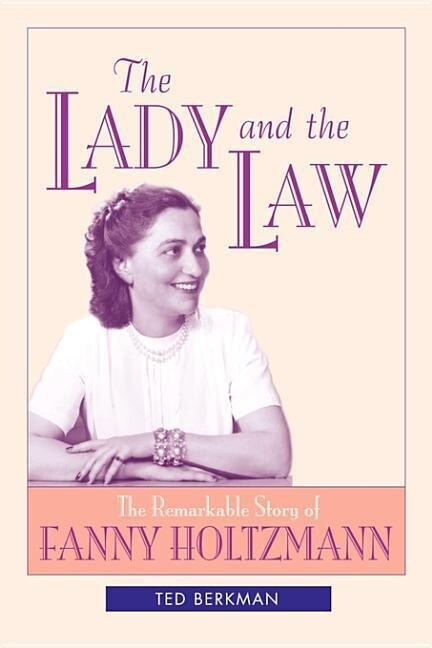The Lady and the Law: The Remarkable Story of Fanny Holtzmann als Taschenbuch