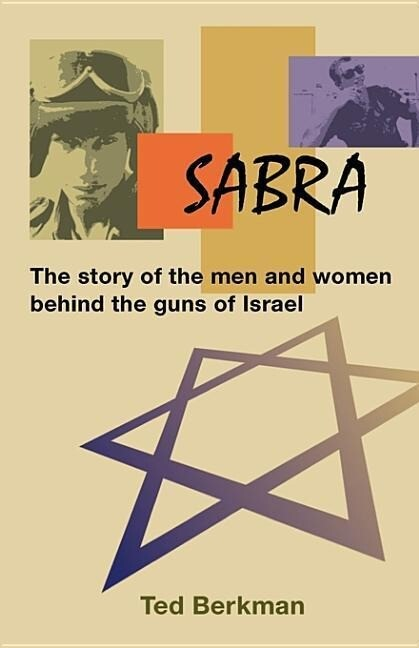 Sabra: The Story of the Men and Women Behind the Guns of Israel als Taschenbuch