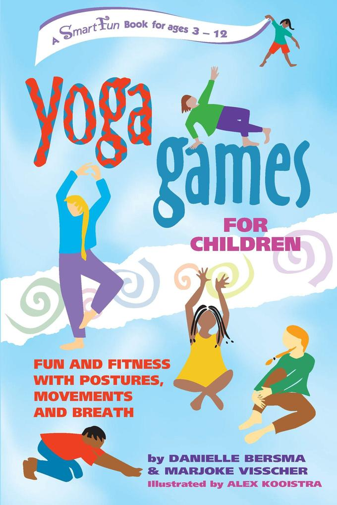 Yoga Games for Children: Fun and Fitness with Postures, Movements and Breath als Taschenbuch
