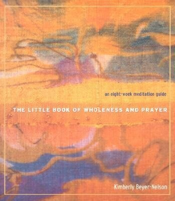 The Little Book of Wholeness and Prayer: An Eight-Week Meditation Guide als Taschenbuch