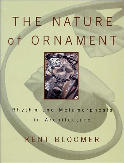 The Nature of Ornament: Rhythm and Metamorphosis in Architecture als Buch