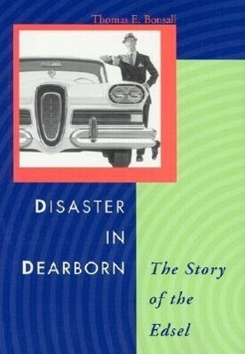 Disaster in Dearborn: The Story of the Edsel als Buch