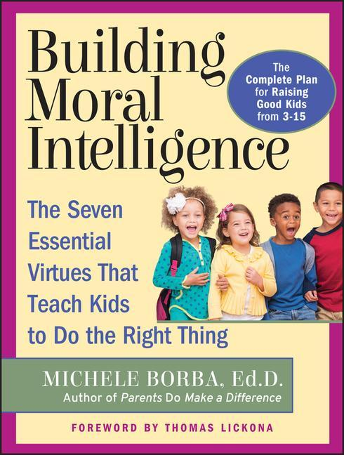 Building Moral Intelligence: The Seven Essential Virtues That Teach Kids to Do the Right Thing als Taschenbuch