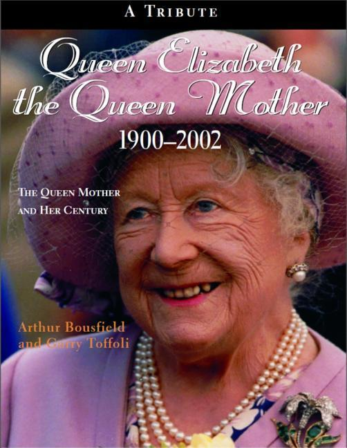 Queen Elizabeth the Queen Mother 1900-2002: The Queen Mother and Her Century als Taschenbuch