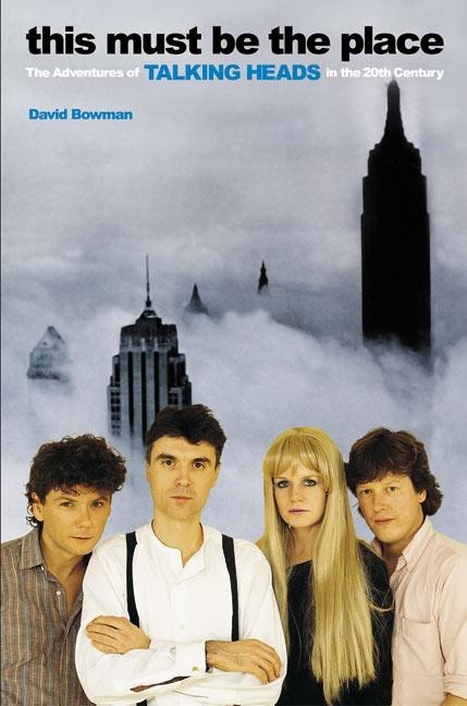 This Must Be the Place: The Adventures of Talking Heads in the Twentieth Century als Taschenbuch