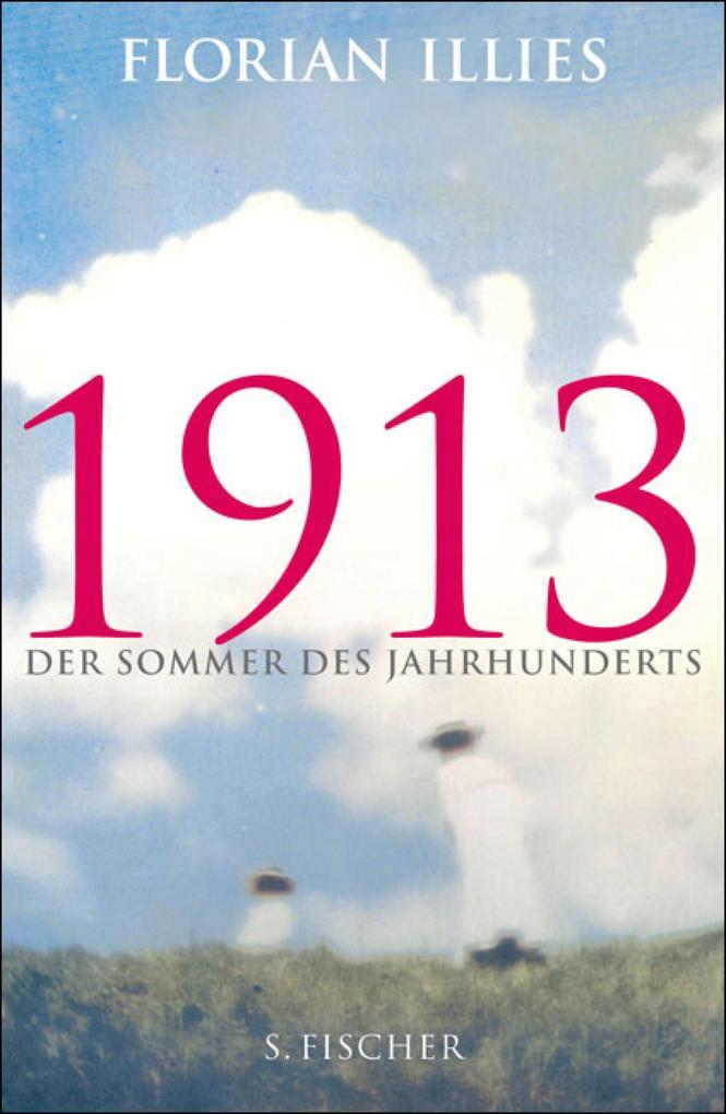 1913 als eBook von Florian Illies