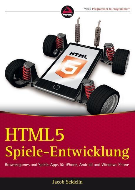 HTML5-Spieleentwicklung als Buch von Jacob Seid...