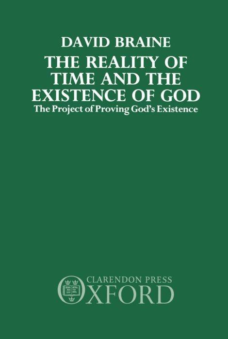 The Reality of Time and the Existence of God: The Project of Proving God's Existence als Buch
