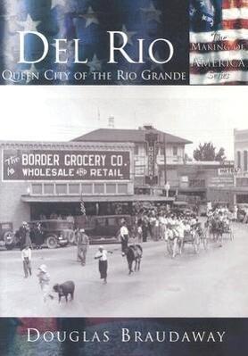 del Rio:: Queen City of the Rio Grande als Taschenbuch