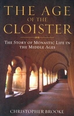 The Age of the Cloister als Taschenbuch