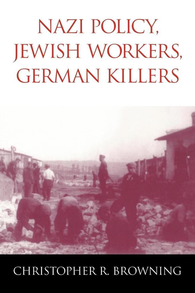 Nazi Policy, Jewish Workers, German Killers als Buch
