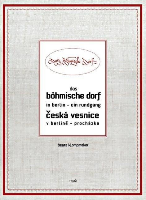 Das Böhmische Dorf in Berlin - ein Rundgang als Buch