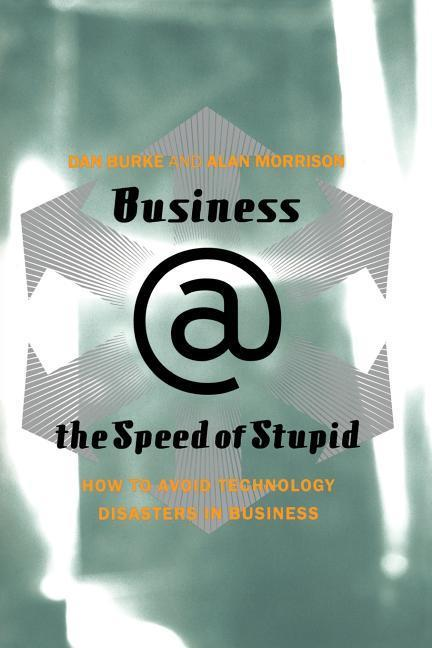 Business @ the Speed of Stupid: Building Smart Companies After the Technology Shakeout als Taschenbuch