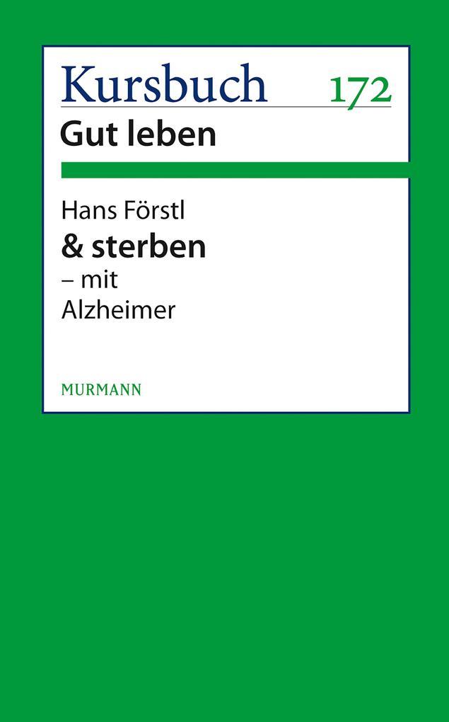 & sterben - mit Alzheimer als eBook von Hans Förstl