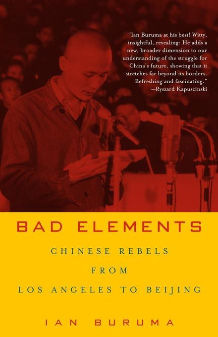 Bad Elements: Chinese Rebels from Los Angeles to Beijing als Taschenbuch
