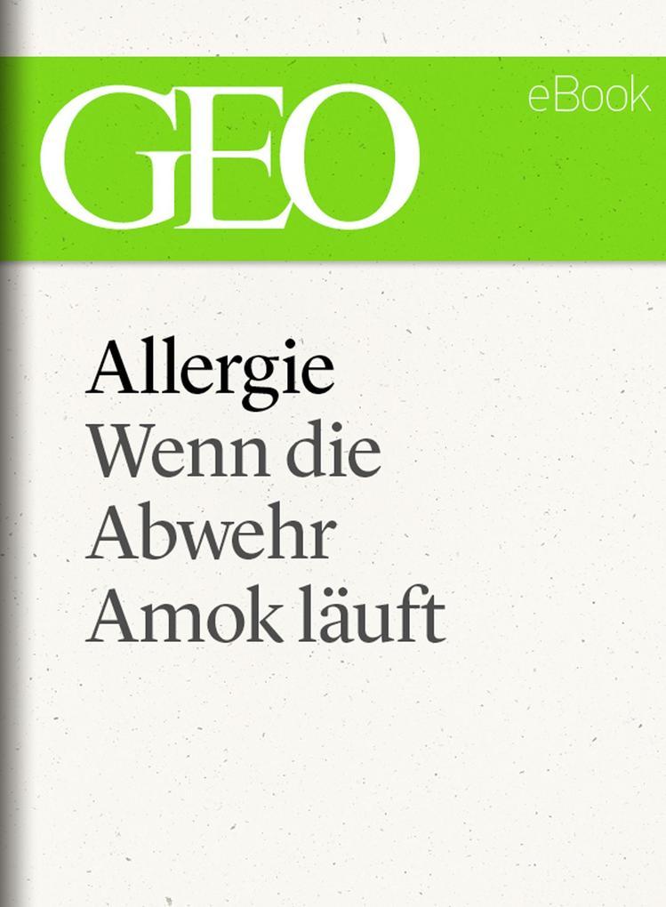 Allergie: Wenn die Abwehr Amok läuft (GEO eBook Single) als eBook