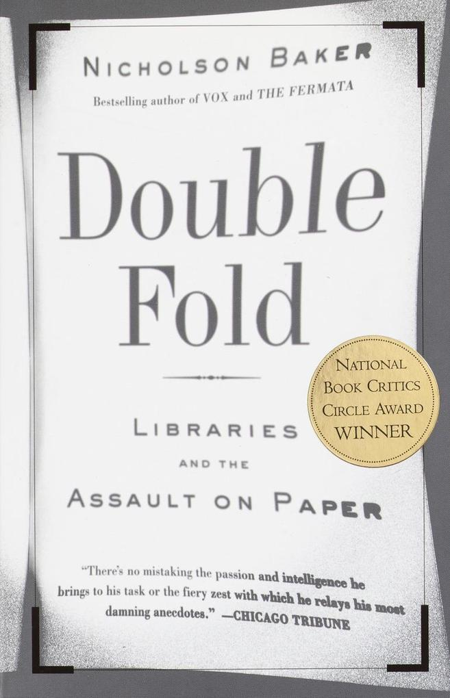 Double Fold: Libraries and the Assault on Paper als Taschenbuch
