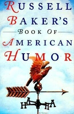 Russell Baker's Book of American Humor als Buch