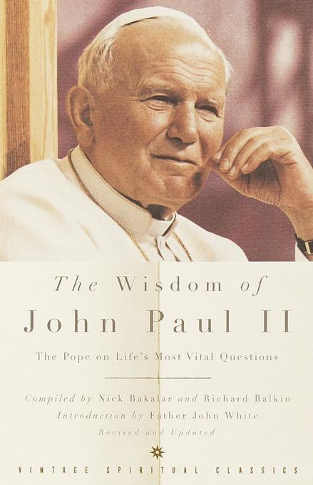 The Wisdom of John Paul II: The Pope on Life's Most Vital Questions als Taschenbuch